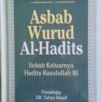 Buku Asbab Wurud Al-Hadits Sebab keluarnya Hadits Rasulullah