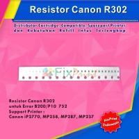 Resistor Canon R302 Error B200 / P10 752 Printer IP2270 MP258 MP287 MP