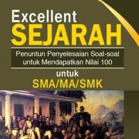 BUKU SOAL SMA - BUKU EXCELLENT SEJARAH UNTUK SMA