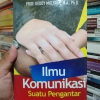 ILMU KOMUNIKASI suatu pengantar by Deddy Mulyana