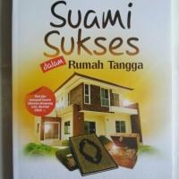 Buku Suami Sukses Dalam Rumah Tangga Kiat Jitu Menjadi Suami Idaman