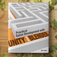 Practical game development with unity and blender Ebook