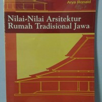 Nilai-Nilai Arsitektur Rumah Tradisional Jawa- Arya Ronald