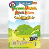 Bacaan Untuk Anak Islam Jilid 1 - Pembekalan Akidah