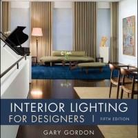 Interior Lighting for Designers -5th Edition -By: Gary Gordon (eBook)