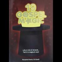 Buku Rohani Kristen - 19 GOSPEL MAGIC - oleh Nuryanto Gracia S.Si.Teol