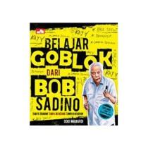 Belajar Goblk dari Bob Sadino (Ed. Baru yang Disempurnakan)