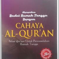 Buku Cahaya Al-Quran Solusi Qurani Untuk Permasalahan Rumah Tangga