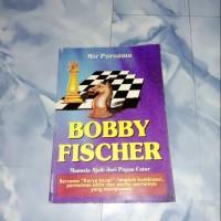 Buku Catur Grandmaster Bobby Fischer (Manusia Ajaib dari Papan Catur)