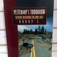 Yesterday's Tomorrow (Recovery Meditations for Hard Cases) Barry L.