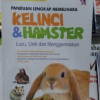 Buku Panduan Lengkap Memelihara Kelinci & Hamster/Pustaka Baru