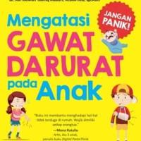 bukuparenting/bukukesehatan/buku mengatasi gawat darurat pada anak