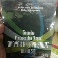 Dinamika Produksi Dan Ekspor Minyak Kelapa Sawit Indonesia Original