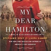 My Dear Hamilton: A Novel by Stephanie Dray