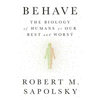 [Audiobook] Behave: The Biology of Humans at Our Best and Worst
