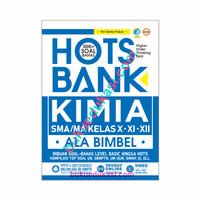 HOTS BANK kimia SMA/MA kelas x-xi-xii : ala bimbel
