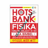 HOTS BANK fisika SMA/MA kelas x-xi-xii : ala bimbel