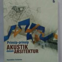 Prinsip-prinsip Akustik dalam Arsitektur - Handoko Susanto