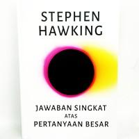 Jawaban Singkat Atas Pertanyaan Besar - Stephen Hawking -