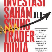 Investasi Saham Ala Swing Trader Dunia - Edisi Revisi