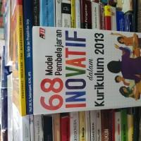 68 Model pembelajaran inovatif dalam kurikulum 2013 by Aris Shoimin