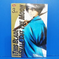 KOMIK THIS BLADE SHALL CUT THE MOON 03 - ATSUNORI HORIUCHI