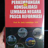 PERKEMBANGAN DAN KONSOLIDASI LEMBAGA PASCA REFORMASI by jimly Asshidiq