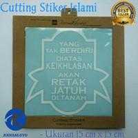 Cutting Sticker Dakwah Islami Kata Mutiara penuh makna