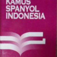 Kamus Bahasa Spanyol Indonesia/Milagros Guindel /Gramedia