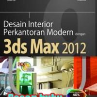 Buku PAS: Desain Interior Perkantoran Modern dengan 3ds Max 2012