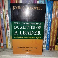 Buku The 21 Indispensable Qualities Of A Leader 21 Kualitas Kepemimpi