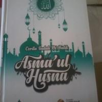 Cerita Indah Dibalik Asmaul Husna