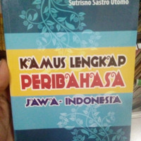 Buku kamus lengkap peribahasa jawa-Indonesia - Sutrisno Sastro Utomo -