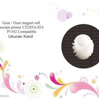 Gear Magnet Roller Mr Printer Laser CE285A 85A P1102 ukuran Kecil