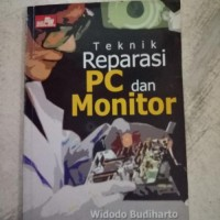 ASLI - BEKAS TEKNIK REPARASI PC DAN MONITOR BUKU KOMPUTER