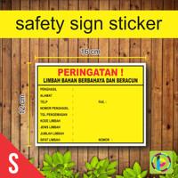 Safety Sign Sticker PERINGATAN LIMBAH BAHAN BERBAHAYA & BERACUN Uk. S