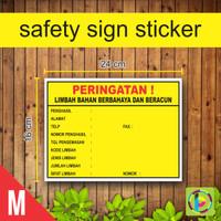 Safety Sign Sticker PERINGATAN LIMBAH BAHAN BERBAHAYA & BERACUN Uk. M