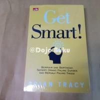 GET SMART Berpikir dan Bertindak Seperti Orang Paling Sukses dan Berga