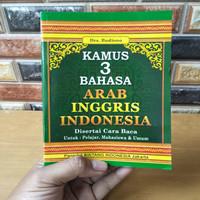 KAMUS 3 BAHASA - ARAB, INGGRIS DAN INDONESIA