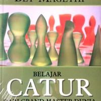 BARU Buku Belajar Catur Dari Grand Master Dunia Bey Magethi