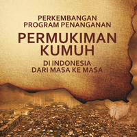 Permukiman Kumuh di Indonesia dari Masa ke Masa