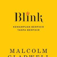 Buku Blink : Kemampuan Berpikir Tanpa Berpikir. Malcolm Gladwell