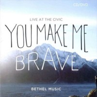 YOU MAKE ME BRAVE-Bethel Music-CD dan DVD Original Lagu Kristen