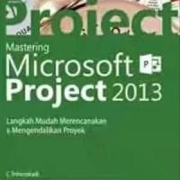 Mastering Microsoft Project 2013 + CD Langkah Mudah