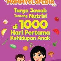 Mommyclopedia: Tanya-jawab ttg nutrisi di 1000 hari 1 kehidupan anak