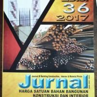 Jurnal Harga Satuan Bahan Bangunan Kontruksi Interior Edisi 36 2017