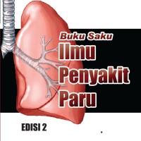 Buku Saku Ilmu Penyakit Paru, Ed. 2