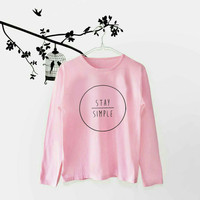 Kaos Lengan Panjang Stay Simple T-Shirt Tumblr Tee Baju Fashion Wanita