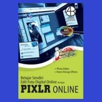 Seri Belajar Sekejap: Belajar Sendiri Edit Foto Digital Online