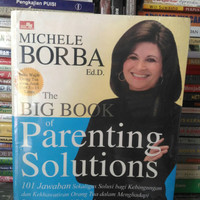 The Big Book of Parenting Solutions Michele Borba